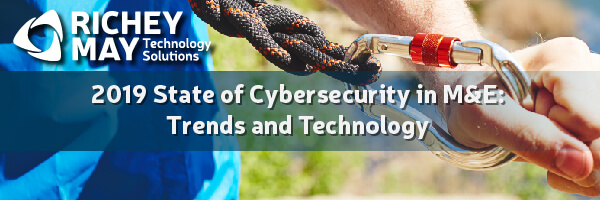 Webinar: 2019 State of Cybersecurity in Media and Entertainment