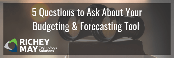 5 Questions to Ask About Your Budgeting & Forecasting Tool